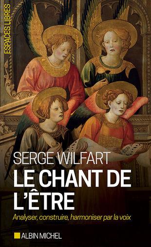 Méthode Serge Wilfart - Le chant de l'être